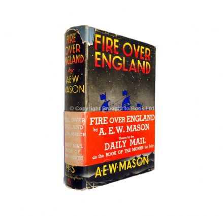 Fire Over England by A E W Mason Early Reprint Hodder & Stoughton July 1936